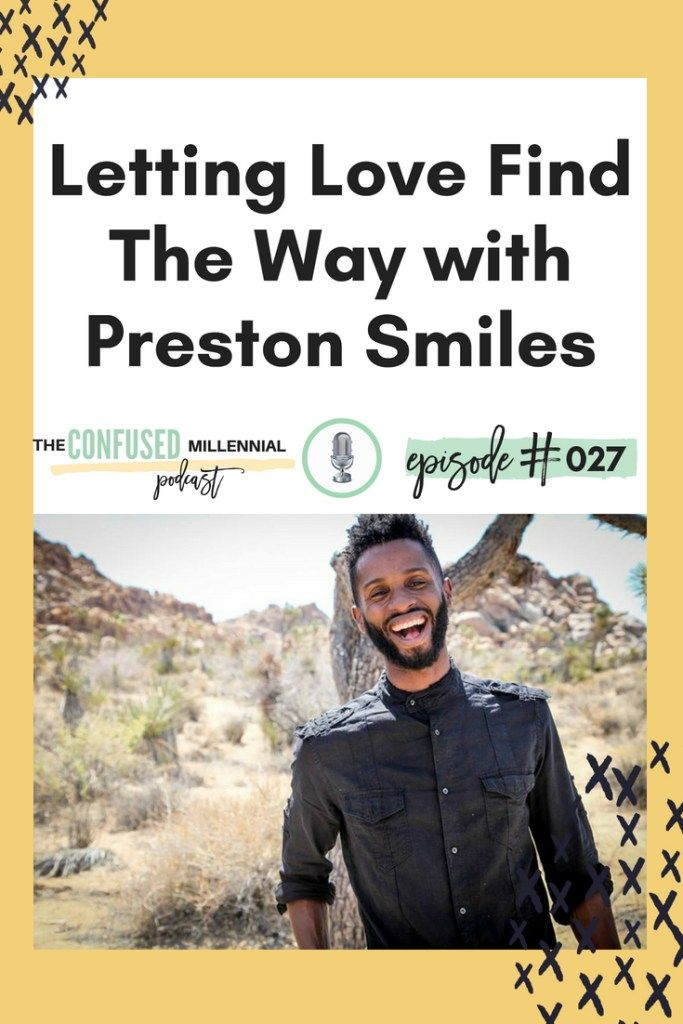 027 Letting Love Find The Way With Preston Smiles With Images