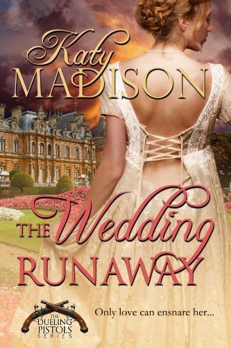 The Wedding Runaway (The Dueling Pistols) by Katy Madison, http://www.amazon.com/dp/B0083A4E1A/ref=cm_sw_r_pi_dp_P91Yrb0H9W1DN