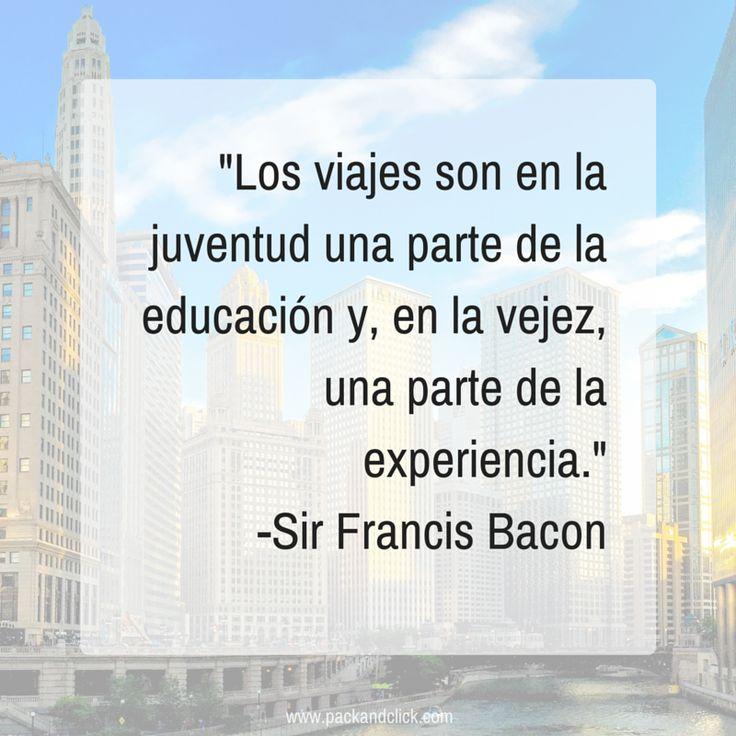 """Los viajes son en la juventud una parte de la educación y, en la vejez, una parte de la experiencia."""" Sir Francis Bacon #frases #viaje #viajar #cita #inspiracion #motivacion"""