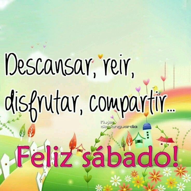 Sabado Saludos De Buenos Dias Mensaje De Feliz Dia Y
