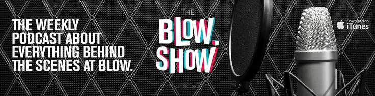 The Blow Show Podcast