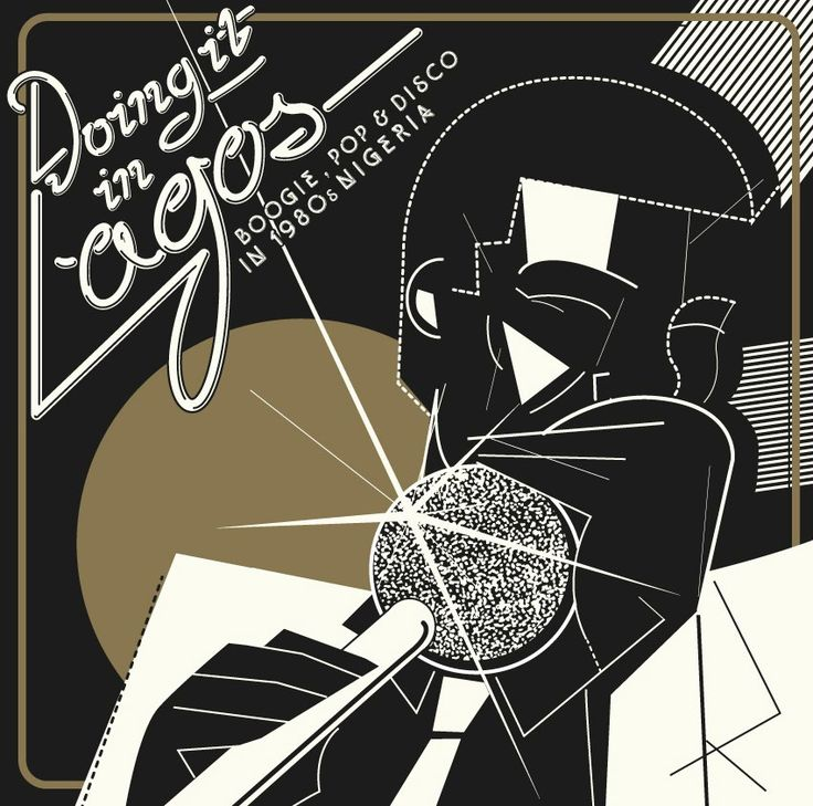 Various   Doing It In Lagos - Boogie, Pop & Disco In 1980s Nigeria (Soundway) Soundway Records present a new compilation of twenty rare and largely unavailable tracks from the slick and sassy world of Nigerian pop music and club culture of the early...
