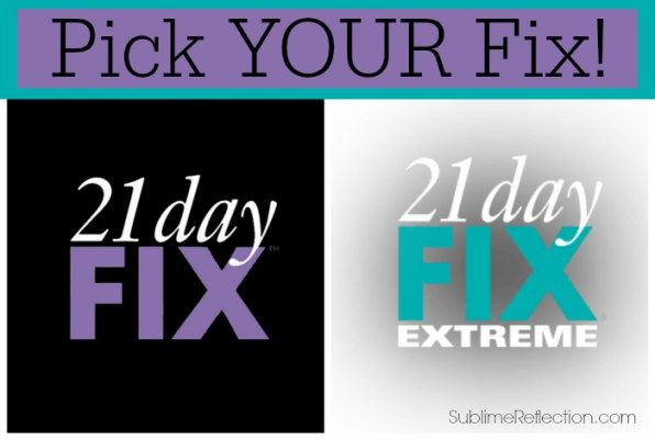Pick your FIX - 21 Day Fix or 21 Day Fix Extreme - Sublime Reflection