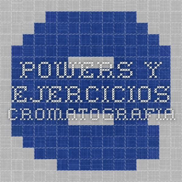 powers y ejercicios cromatografia