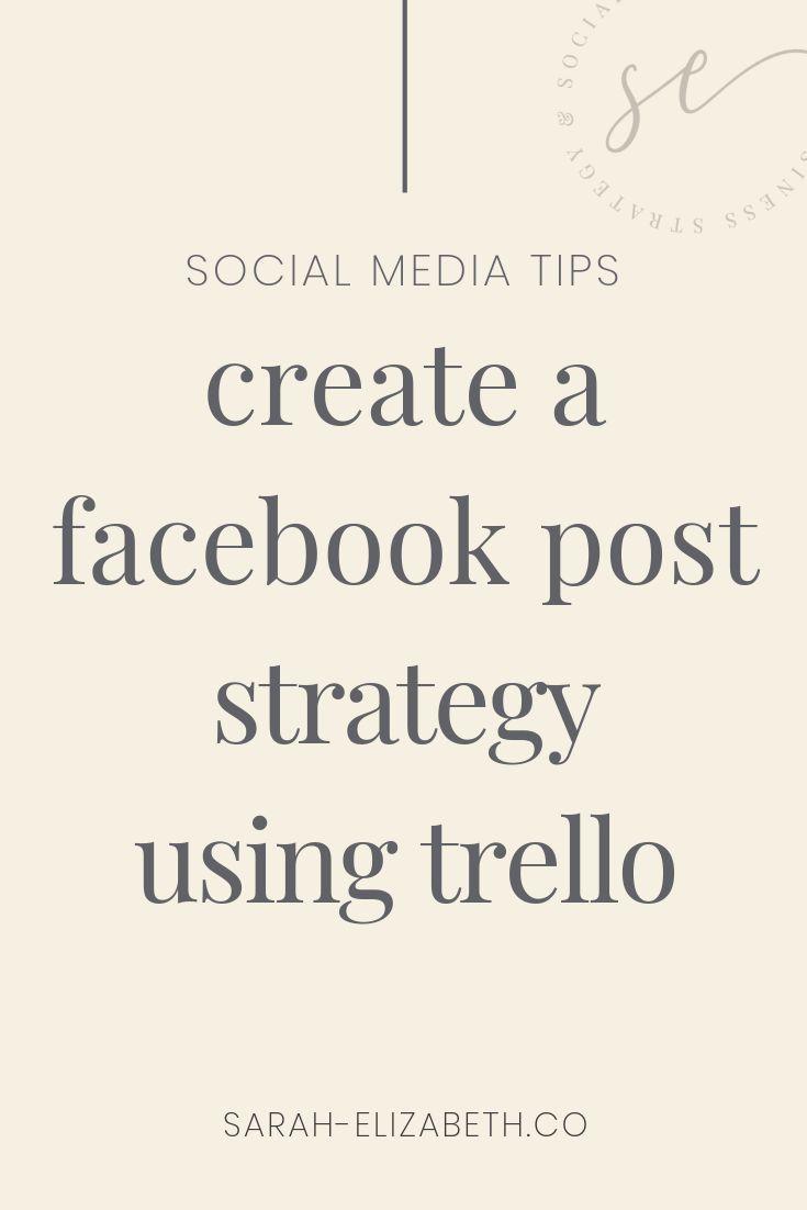 Create A Facebook Post Strategy Using Trello Sarah Elizabeth Facebook Marketing And Management Business Strategist Facebook Marketing Strategy Social Media Marketing Facebook Marketing Strategy Social Media