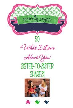 Feel the love! If your chapter is hosting a Valentine's Day social and you need some ice breakers or bonding activities, here are 50 fun ways for sisters to share what they LOVE about each other. These expressions are also great for a sisterhood retreat, initiation event, big/little party, or senior send-off! <3 BLOG LINK: http://sororitysugar.tumblr.com/post/138566603304/lovable-sister-to-sister-shares-part-1#notes