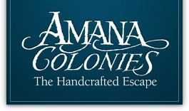 The history of the Amana Colonies, a National Historic Landmark and one of America's longest-lived communal societies, begins in 1714 in the villages of Germany and continues today on the Iowa prairie. http://www.sharpersafety.com/places-to-visit-/Amana-Colonies.html