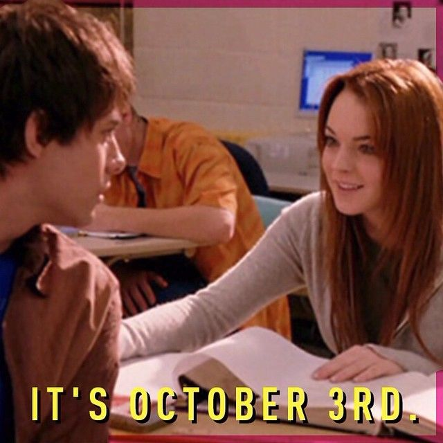On October 3rd he asked me what day it was.  #meangirls #grool