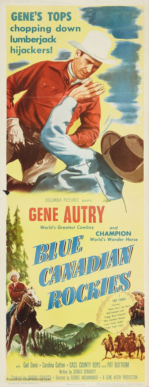 Blue Canadian Rockies (1952) Stars: Gene Autry, Champion, Gail Davis, Carolina Cotton ~ Pat Buttram