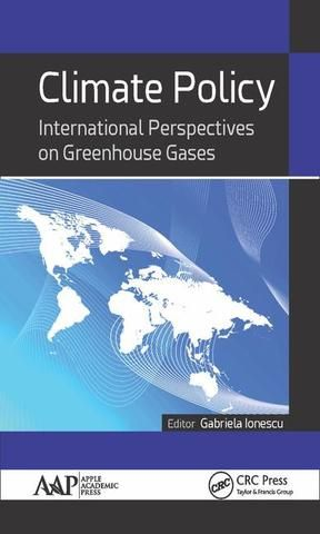 Climate Policy: International Perspectives on Greenhouse Gases; Gabriela Ionescu; Hardback