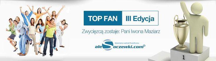 III edycja #konkursu TOP FAN http://alesoczeki.com zakończona! https://www.facebook.com/alesoczewki?fref=ts…