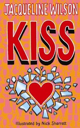 Kiss- Jacqueline Wilson. Loved this book when I was younger. Another one of the few books that I've read over and over. Beautiful story