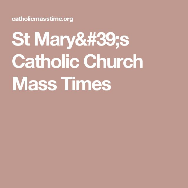 St Mary's Catholic Church Mass Times