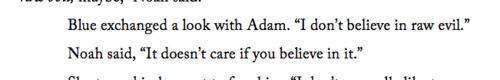 Quote from the third book in the Raven Cycle by Maggie Stiefvater. OMG... hyperventilating...