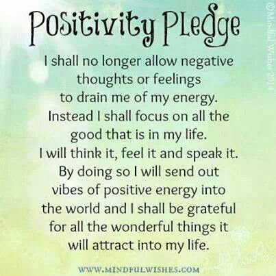 Positivity Pledge... the power of positive thinking / quotes for peace of mind