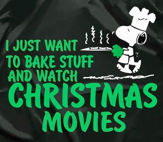 "Snoopy -- ""I just want to bake stuff and watch Christmas movies"""