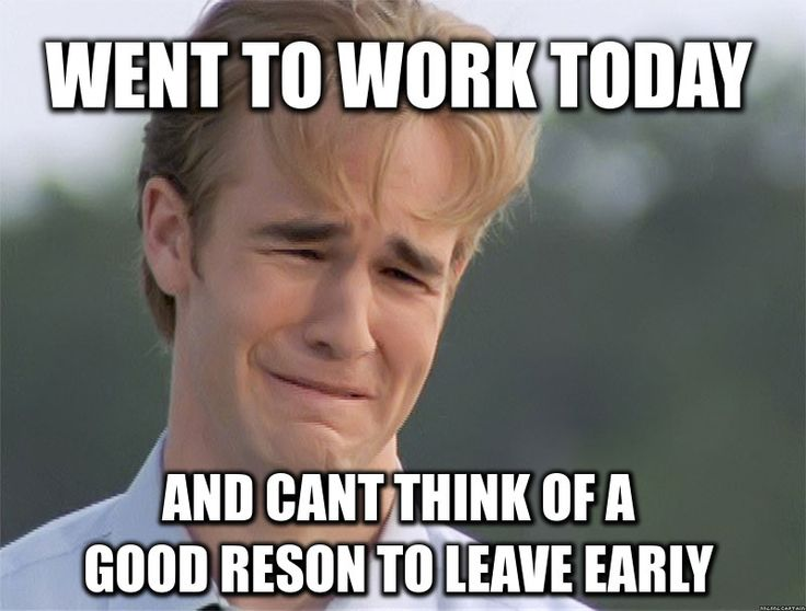 Leaving work early funny