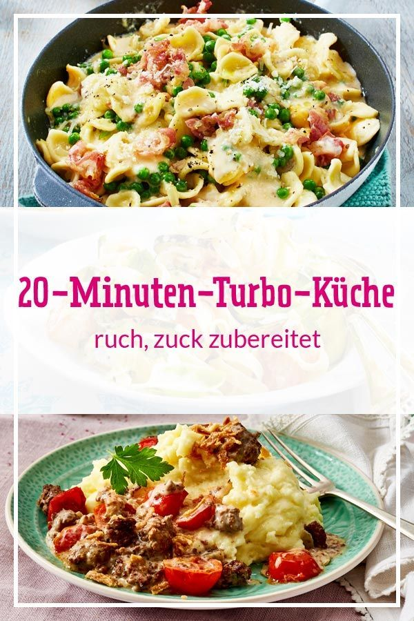 20-Minuten-Turbo-Küche - ruck, zuck zubereitet | Leckere ...