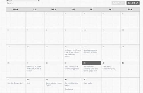 want to know what we got going on?  check out our online calendar.  http://itsahouse.co.za/calendar/