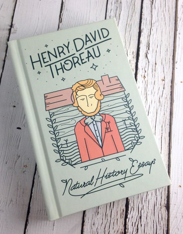 henry david thoreau the natural history essays Explanation of henry david thoreau  as a naturalist who emphasized the dynamic ecology of the natural world,  a history (2004) thoreau, henry david.