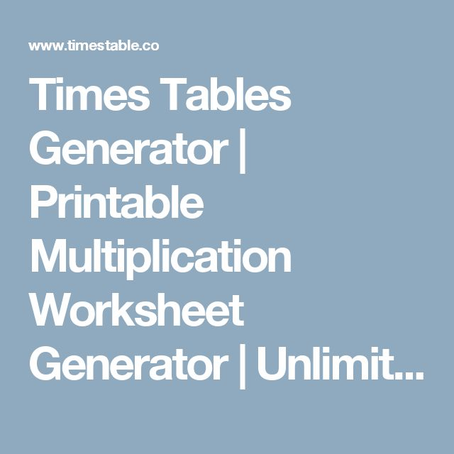 Times Tables Generator | Printable Multiplication Worksheet Generator | Unlimited Math Quizzes