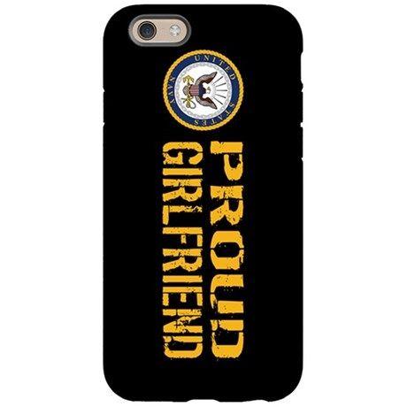 U.S. Navy: Proud Girlfriend iPhone 6/6s Tough Case on CafePress.com