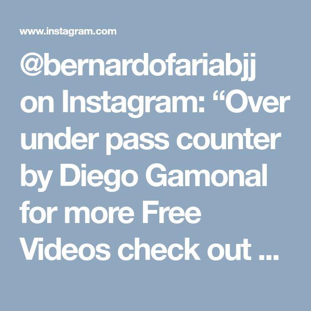 "@bernardofariabjj on Instagram: ""Over under pass counter by Diego Gamonal for more Free Videos check out my blog www.bernardofaria.com & my youtube channel Bernardo Faria…"""
