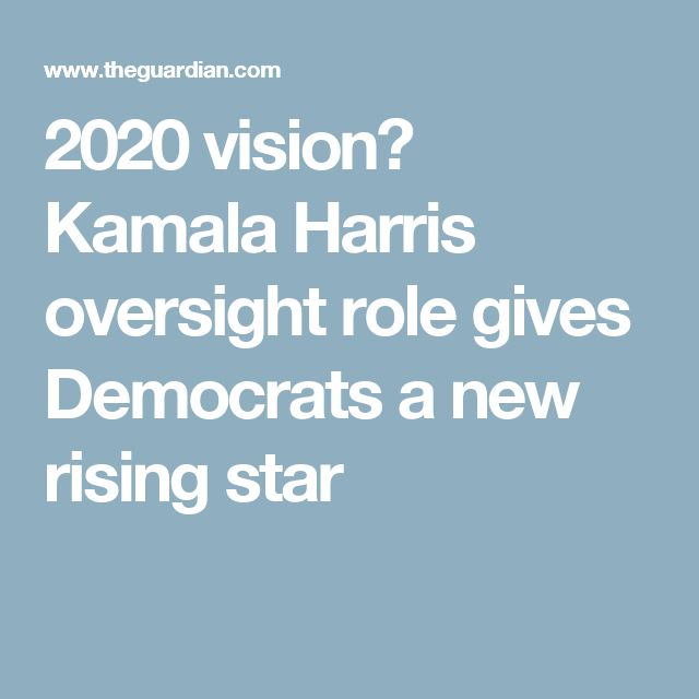 2020 vision? Kamala Harris oversight role gives Democrats a new rising star