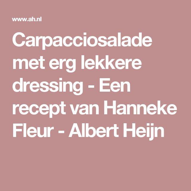 Carpacciosalade met erg lekkere dressing - Een recept van Hanneke Fleur - Albert Heijn