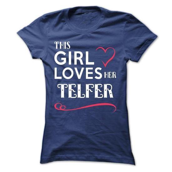 This girl loves her TELFER - #t shirt designer #cotton t shirts. TRY => https://www.sunfrog.com/Names/This-girl-loves-her-TELFER-eshzyufnaz-Ladies.html?id=60505