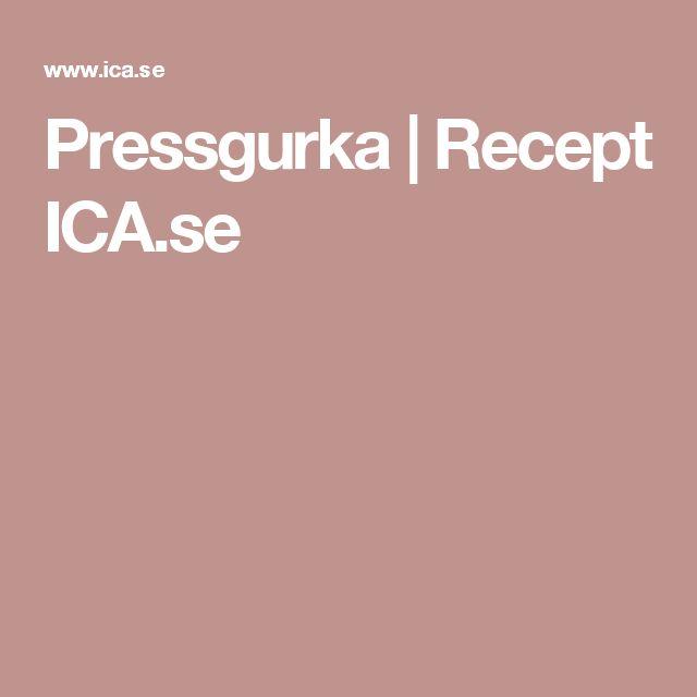 Pressgurka | Recept ICA.se