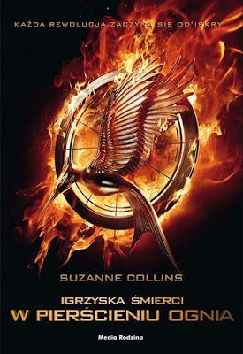 Książkowe Zacisze: Igrzyska Śmierci: W pierścieniu ognia (ang. The Hunger Games: Catching Fire)