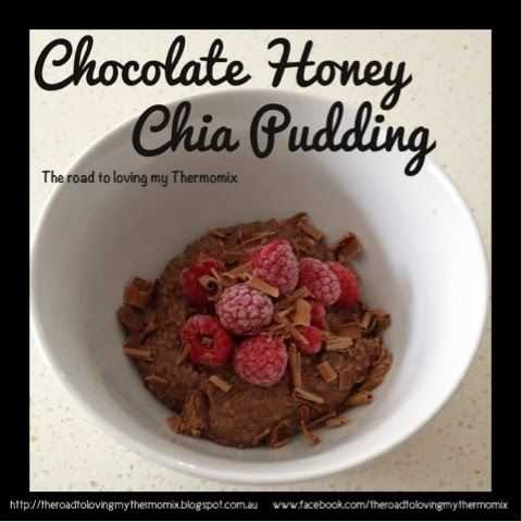 The road to loving my Thermomix: Chocolate Honey Chia Pudding
