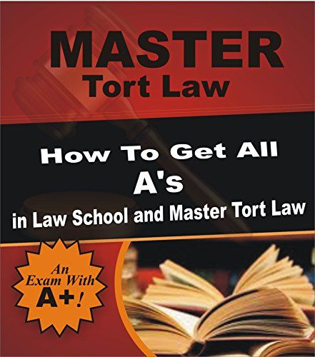 Master Tort Law: How To Get All A's in Law School and Master Tort Law (Tort law, Torts, Law school, Exams, Exam prep, Guide, Planet Law School.). Pages: 19. Learn to cut through the crap, not waste time on things that won't help you ace the exams, and focus your energies exclusively on the habits and practices that will empower you to ace those exams like a champ! Read on your PC, Mac, smart phone, tablet or Kindle device. Let's face it, it's a tough market out there right now, and...