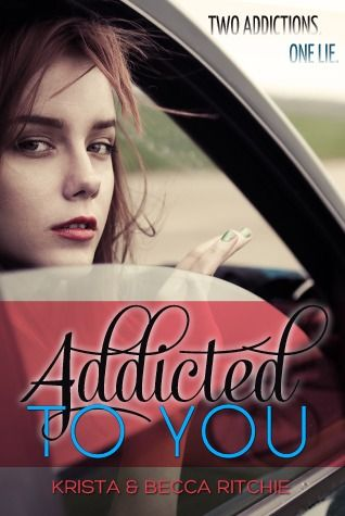 Addicted series - (Book#1 Addicted to You) - Krista Ritchie, Becca Ritchie