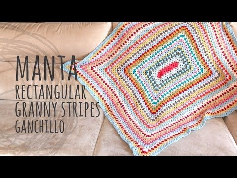 Tutorial Manta Rectangular Granny Stripes Ganchillo | Crochet