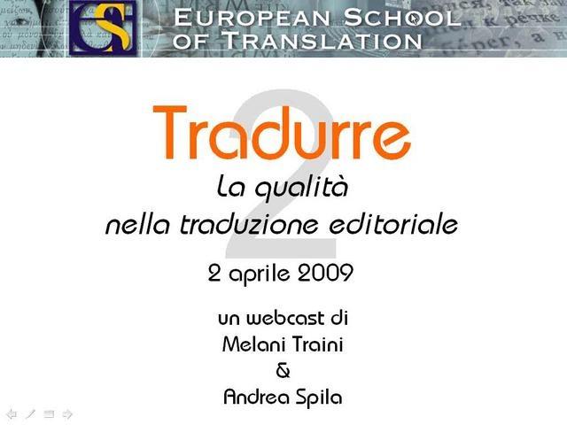 La qualità nella traduzione editoriale (2 aprile 2009), ospiti Martina Testa e Andreina Lombardi Bom