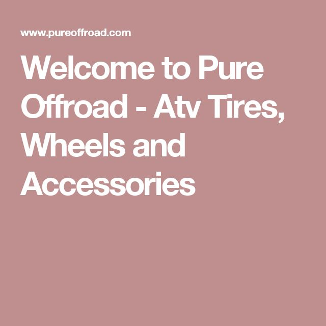 Welcome to Pure Offroad  - Atv Tires, Wheels and Accessories