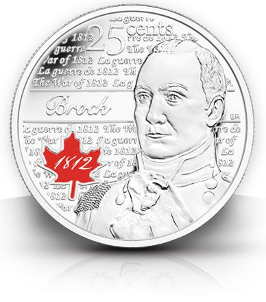"The Royal Canadian Mint has issued a 25-cent coin in honour of Sir Isaac Brock, the ""hero of Upper Canada,"" who died leading the British forces at the Battle of Queenston Heights, Oct. 13, 1812. The commemorative quarter is the first of four circulation coins to mark the bi-centennial of the War of 1812."