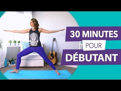 30 minutes de yoga pour débutant - YouTube