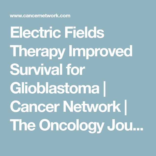 Electric Fields Therapy Improved Survival for Glioblastoma | Cancer Network | The Oncology Journal