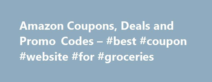 Amazon Coupons, Deals and Promo Codes – #best #coupon #website #for #groceries http://coupons.remmont.com/amazon-coupons-deals-and-promo-codes-best-coupon-website-for-groceries/  #deals and coupons # About Amazon Amazon is the largest Online Retailer and has become synonymous with shopping online. They sell everything from Books, Music, Games, Laptops, TVs, Electronics, Movies, Groceries and even Pet Supplies. They consistently have the great prices (although not always the lowest) and have…