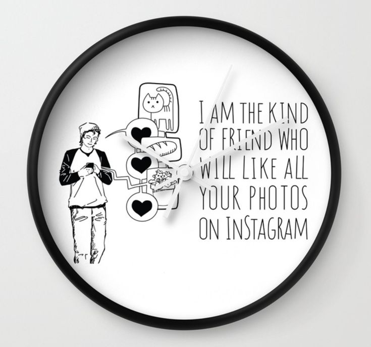 I Am The Kind Of Friend Who Will Like All Your Photos On Instagram Wall Clock #Instagram #instafashion #insta #wallclock #clock #analog