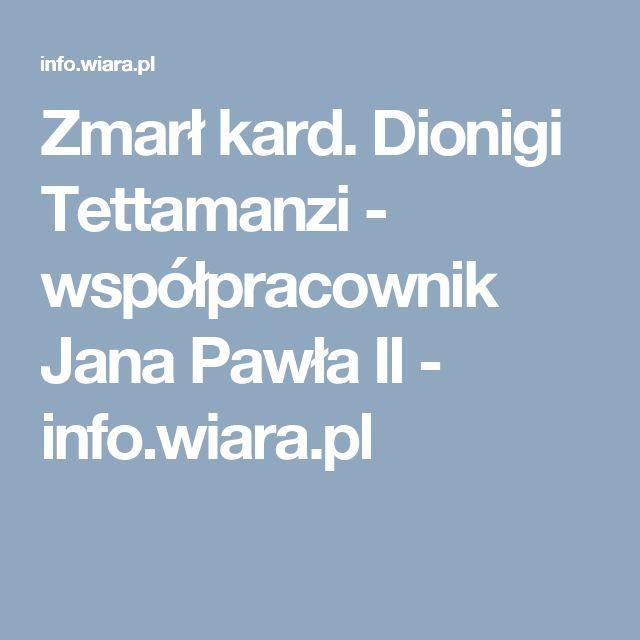 Zmarł kard. Dionigi Tettamanzi - współpracownik Jana Pawła II - info.wiara.pl