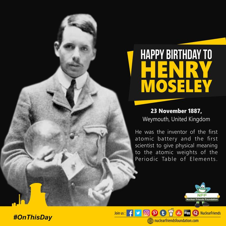 #OnThisDay He was the inventor of the first atomic battery and the first scientist to give physical meaning to the atomic weights of the Periodic Table of Elements. Today is Henry Moseley's birthday!  In 1912, Moseley developed the first atomic battery, or beta cell, when he insulated beta particles emitted from radium to generate 150,000 volts of long-lasting energy.
