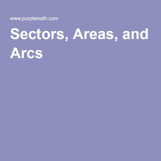 Sectors, Areas, and Arcs