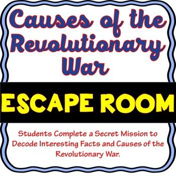 The Causes of the Revolutionary War Escape Room will take students on a secret mission around the classroom! This escape room has students decode interesting facts and causes of the American Revolution. NO PROPS NEEDED! T