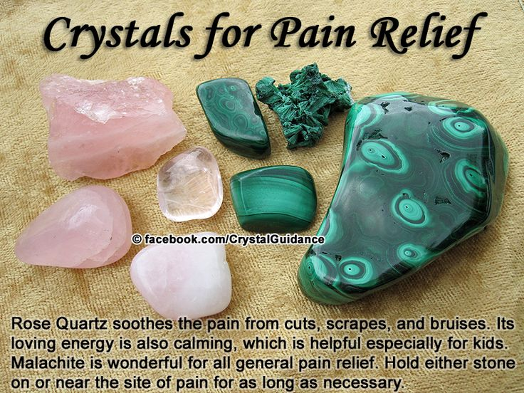Crystal Guidance: Crystal Tips and Prescriptions - Pain Relief. Top Recommended Crystals: Malachite or Rose Quartz.  Additional Recommendations: Wounds = Mangano Pink Calcite, Rhodonite, or Amber.  General Pain = Lapis Lazuli, Amethyst, Sugilite, Hematite, or Lodestone/Magnetite.  Rose Quartz soothes the pain from cuts, scrapes,  bruises. Malachite is wonderful for all general pain relief. Hold your preferred crystal(s) to the site of pain or near it until the pain starts to subside.