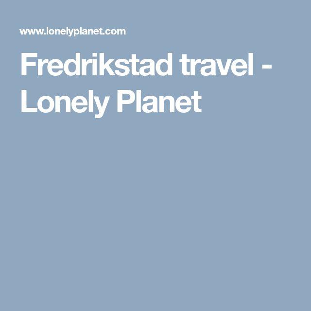 Fredrikstad travel - Lonely Planet