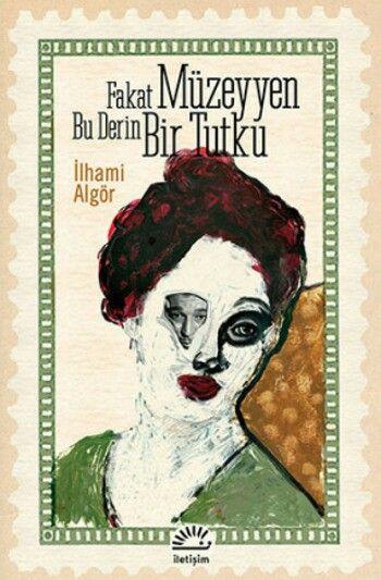 İlhami Algör - Fakat Müzeyyen Bu Derin Bir Tutku #books